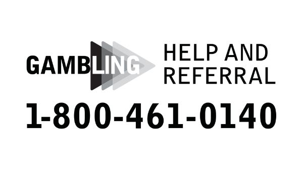 Gambling: Help and Referral 1-800-461-0140